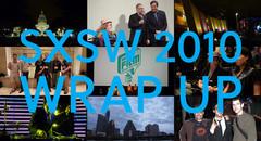 SXSW 2010 Wrap Up