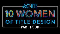 10 Women of Title Design –Part Four
